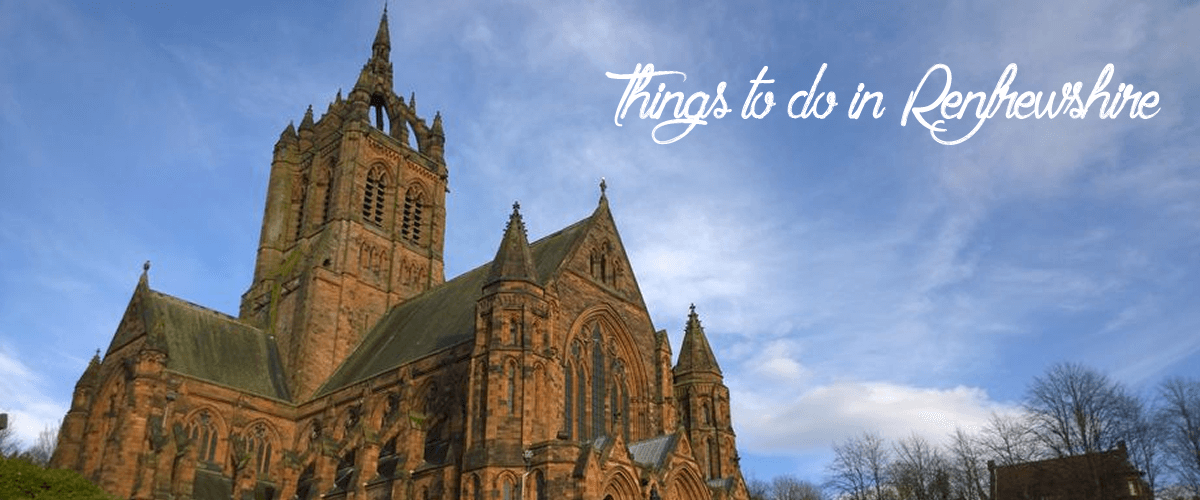 Things To Do In Renfrewshire